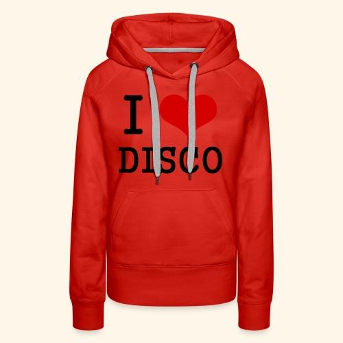 I love disco - Women's Premium Hoodie