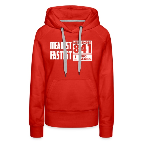 Messenger 841 Meanest and Fastest Crew Sweatshirt - Women's Premium Hoodie