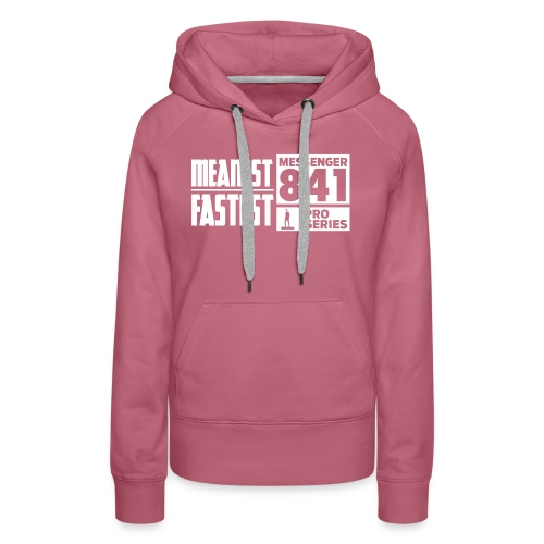 Messenger 841 Meanest and Fastest Crew Sweatshirt - Women's Premium Hoodie