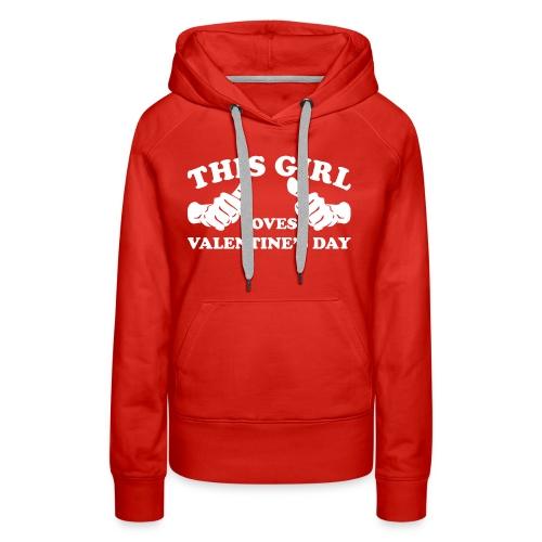This Girl Loves Valentine's Day - Women's Premium Hoodie