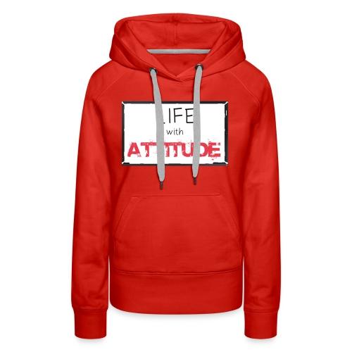 LIFE WITH ATTITUDE - Women's Premium Hoodie