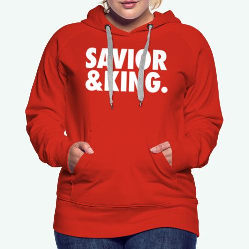 SAVIOR AND KING - Women's Premium Hoodie