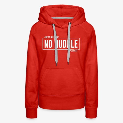 No Huddle Podcast - Women's Premium Hoodie