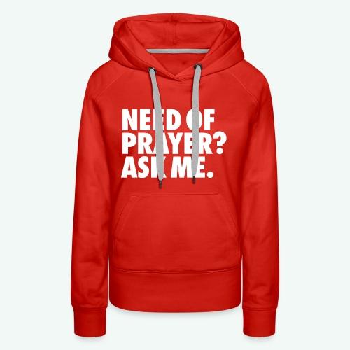 NEED OF PRAYER - Women's Premium Hoodie
