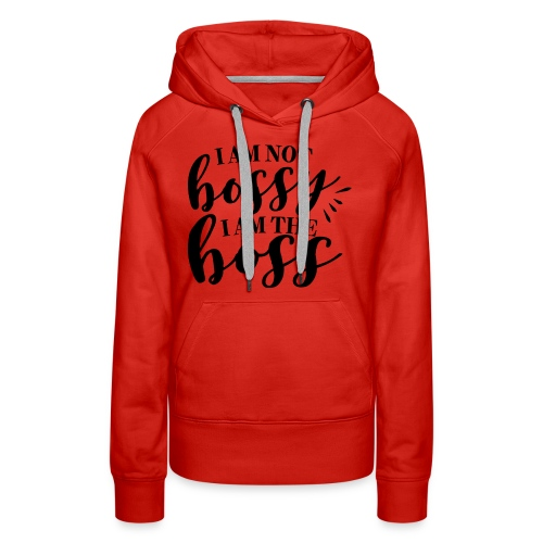 i am the boss - Women's Premium Hoodie