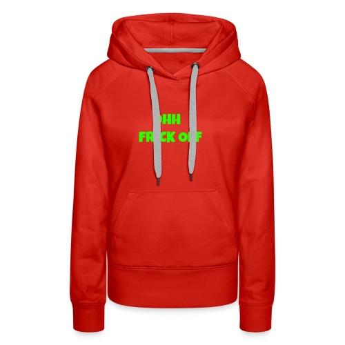 Ohh Frick Off Design - Women's Premium Hoodie