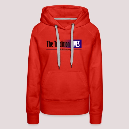 The Tradition Lives - Women's Premium Hoodie