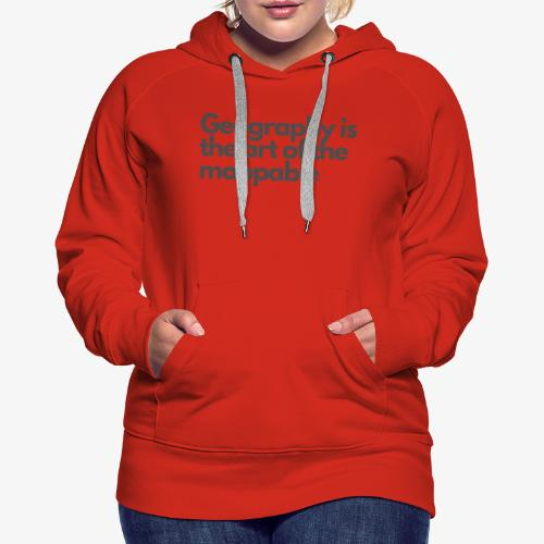 Art of the mappable! - Women's Premium Hoodie