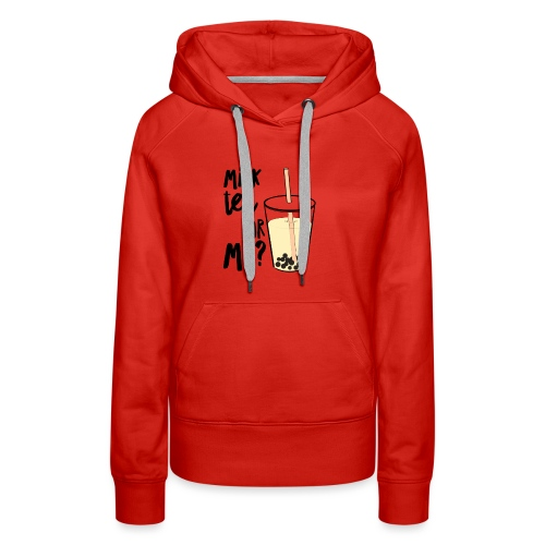 Milk Tea or Me? - Women's Premium Hoodie