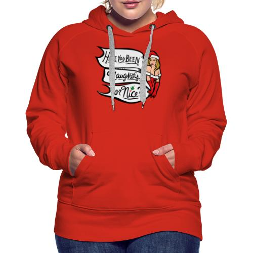 Have you been naughty or nice - Women's Premium Hoodie