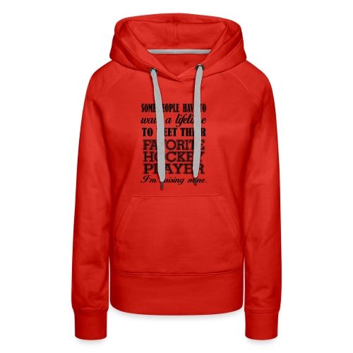 Favorite hockey player - Women's Premium Hoodie