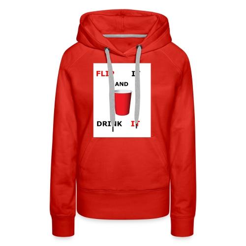 Flip It And Drink It - Women's Premium Hoodie
