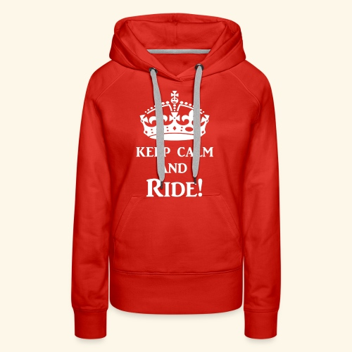 keep calm ride wht - Women's Premium Hoodie