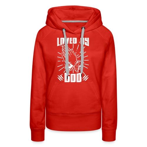 Loved By God - Women's Premium Hoodie