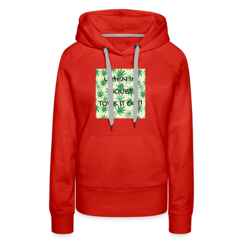 WHEN IN DOUBTTOKE IT OUT - Women's Premium Hoodie