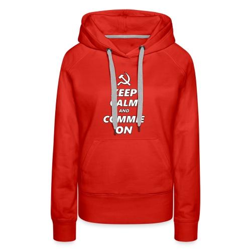 Keep Calm And Commie On - Communist Design - Women's Premium Hoodie
