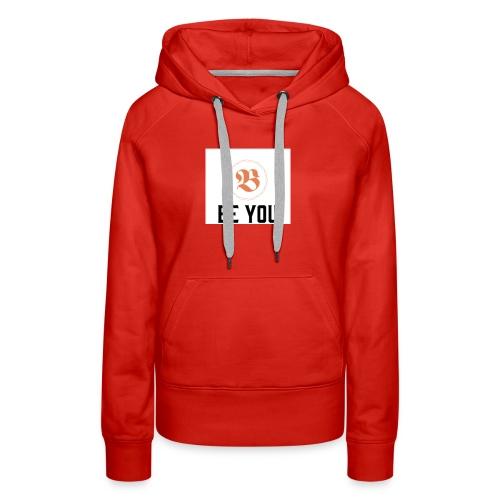 Be you women T shirt - Women's Premium Hoodie