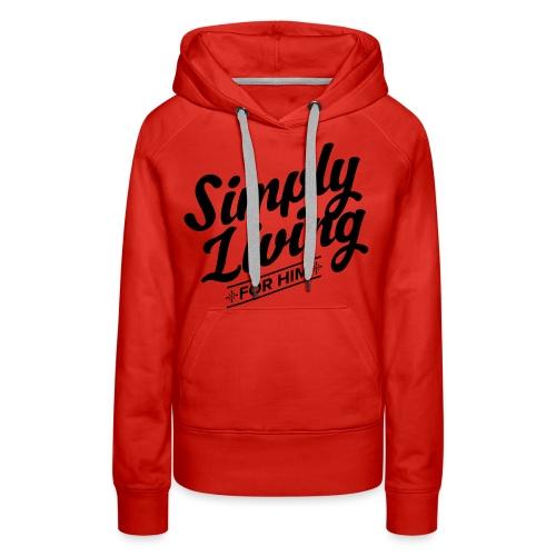 Simply Living for Him 4 - Women's Premium Hoodie