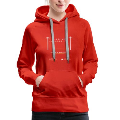 Life's better without wires: Birds - SELF - Women's Premium Hoodie