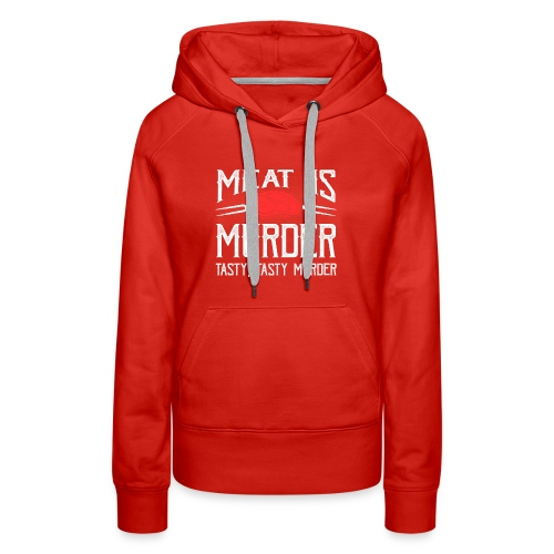 meat is murder vegan t shirt - Women's Premium Hoodie