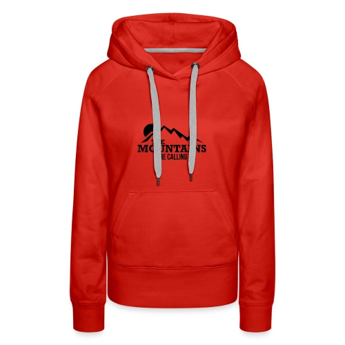 The Mountains Are Calling - Women's Premium Hoodie