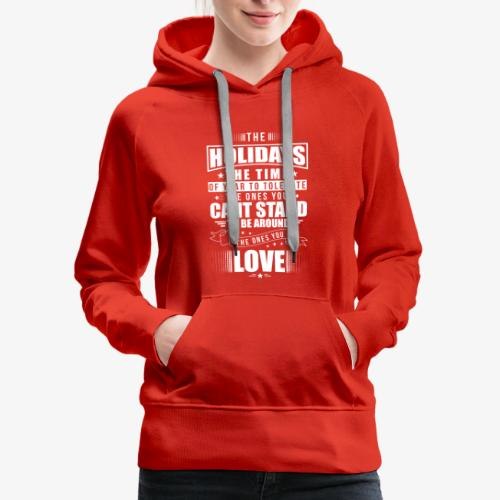 Funny Holiday Shirt White - Women's Premium Hoodie
