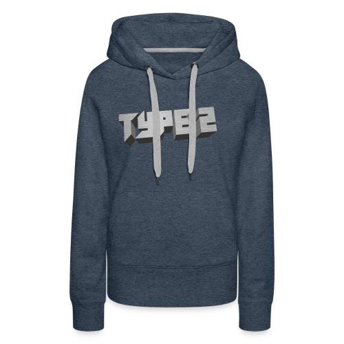 Type 2 - Women's Premium Hoodie