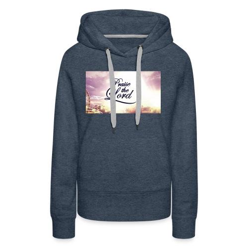 Praise The Lord T-Shirt - Women's Premium Hoodie