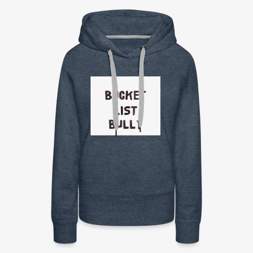 Bucket List Bully - Women's Premium Hoodie