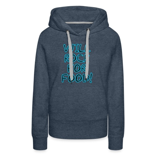 Will Rock4Food - Women's Premium Hoodie