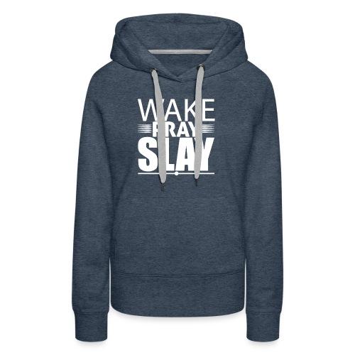 wakeprayslay - Women's Premium Hoodie