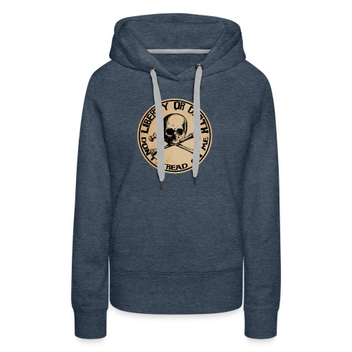 Liberty or Death Dont Tread On Me - Women's Premium Hoodie