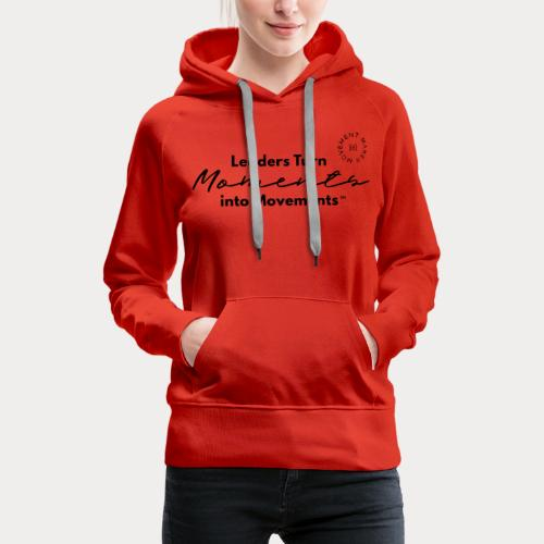 Leaders Turn Moments into Movements - Women's Premium Hoodie