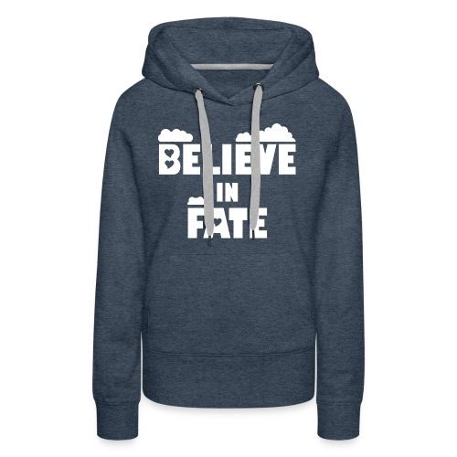 Believe In Fate | Mike Fate - Women's Premium Hoodie
