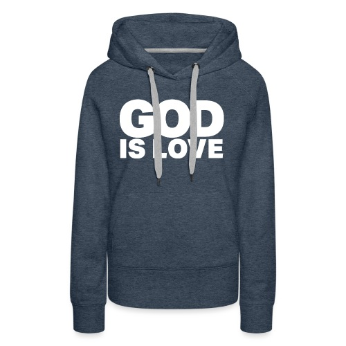 God Is Love - Ivy Design (White Letters) - Women's Premium Hoodie