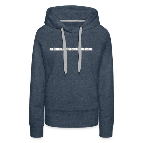 An ORIGINAL ScotchCarb Meme - Women's Premium Hoodie