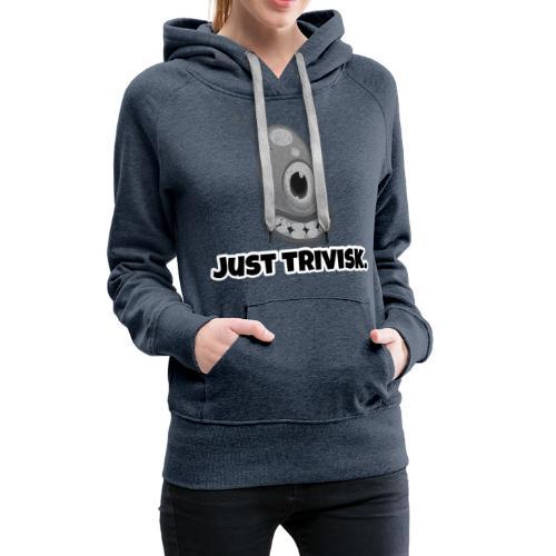 Just trivisk - Just Play - Women's Premium Hoodie