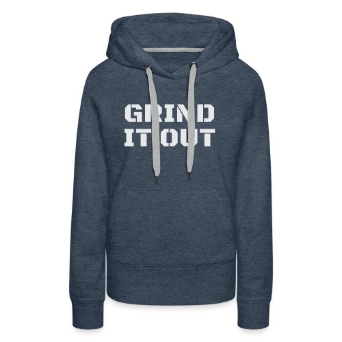Grinditout - Women's Premium Hoodie