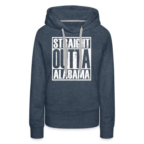 Straight Outta Alabama - Women's Premium Hoodie