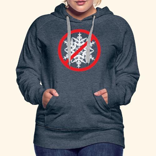 No Snowflakes! - Women's Premium Hoodie