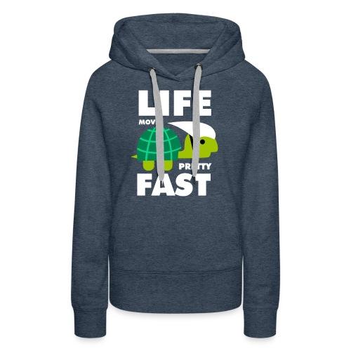 Life moves pretty fast - Women's Premium Hoodie
