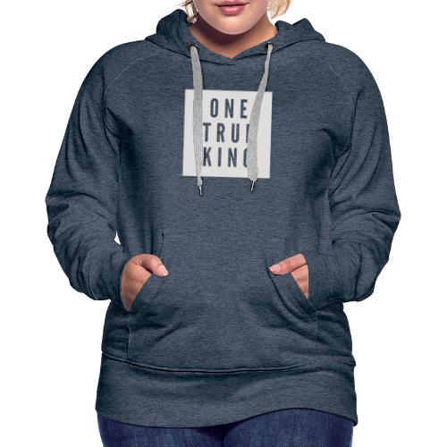 ONE TRUE KING - Women's Premium Hoodie