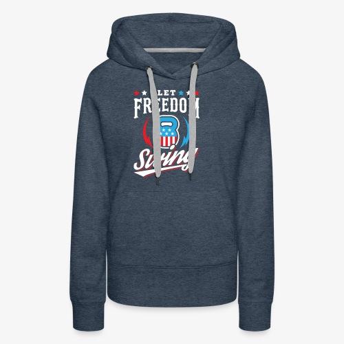 Let Freedom Swing - Women's Premium Hoodie