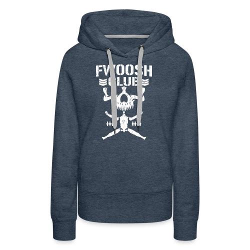 Fwoosh Club - Women's Premium Hoodie