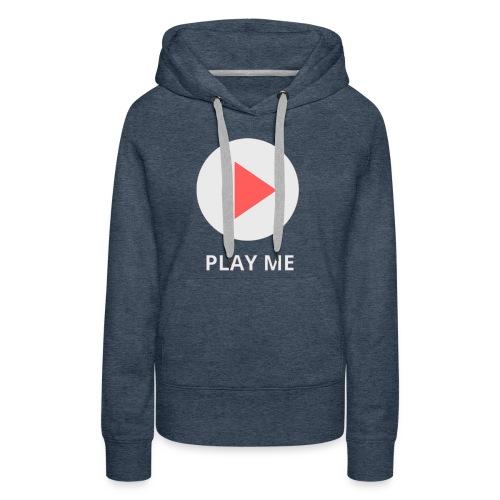play me - Women's Premium Hoodie