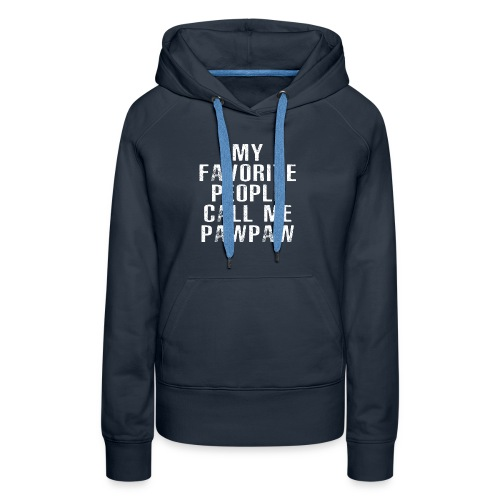 My Favorite People Called me PawPaw - Women's Premium Hoodie