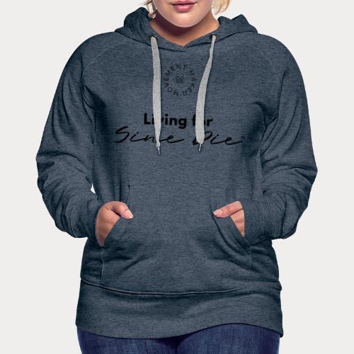 Living for Sine Die - Women's Premium Hoodie