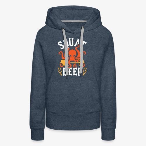 Squat Deep Kraken - Women's Premium Hoodie