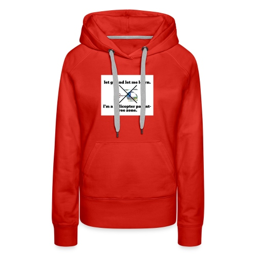 let go and let me learn. - Women's Premium Hoodie
