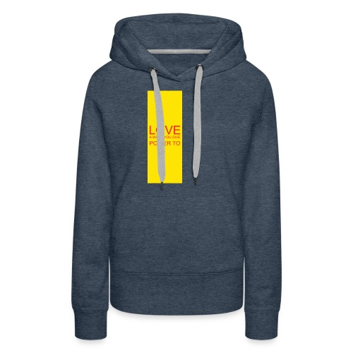LOVE A WORD YOU GIVE POWER TO - Women's Premium Hoodie